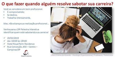 29ª Palestra Interativa: O que fazer quando alguém resolve sabotar sua carreira?