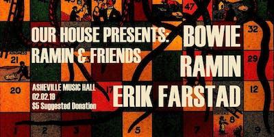 AMH & Our house Pres. Ramin & friends w. Bowie, Ramin & Erik Farstad