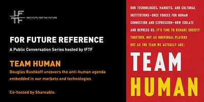 For Future Reference: TEAM HUMAN with Douglas Rushkoff