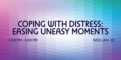 Coping With Distress: Easing Uneasy Moments