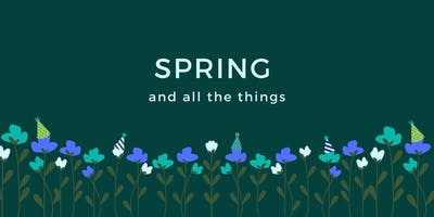SPRING and all the things: Celebrate with Embrace Arts Foundation