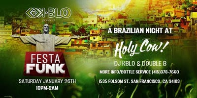 FESTA FUNK - A BRAZILIAN NIGHT @THE HOLY COW
