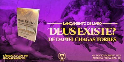 """Lançamento do Livro: """"Deus Existe?"""" do escritor Daniel Chagas Torres"""