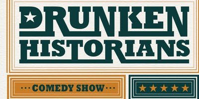 DRUNK HISTORY COMEDY SHOW
