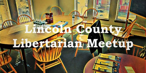 Lincoln County Libertarian Meetup