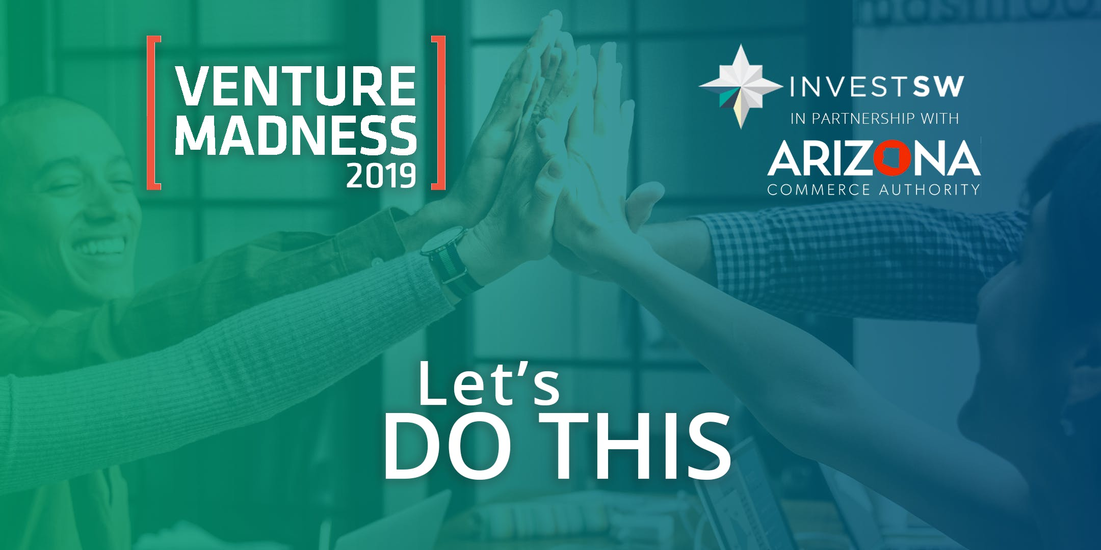 Venture Madness Conference presented by Invest Southwest, in partnership with Arizona Commerce Authority