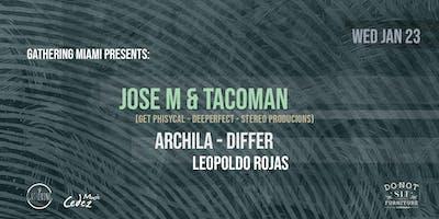 Gathering Miami & Cedez Music Presents: Jose M & Tacoman, Archila & More