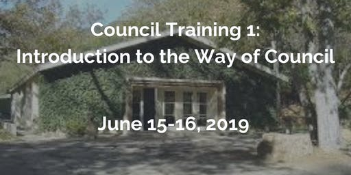Council Training 1: Introduction to the Way of Council - June 15-16, 2019