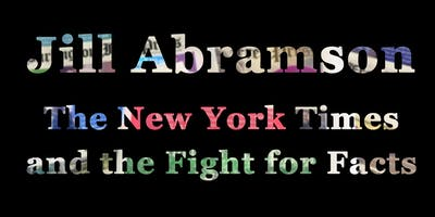 Jill Abramson: The New York Times and the Fight for Facts