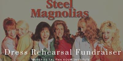 """Steel Magnolias"" Dress Rehearsal Fundraiser for Talitha Koum"