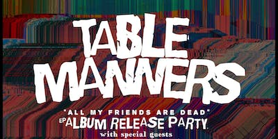 Table Manners Album Release