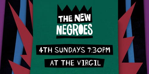 New Negroes LIVE! (Comedy & Music)