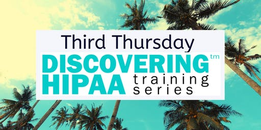 Discovering HIPAA Third Thursday On-site Training