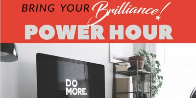 Bring Your Brilliance POWER HOUR - Accelerate Your Success