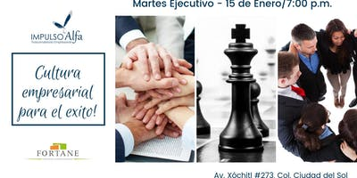 Martes Ejecutivo - Cultura Empresarial para el Éxito!