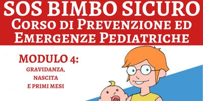 SOS Bimbo Sicuro: Corso di Prevenzione ed Emergenze Pediatriche - Modulo 4