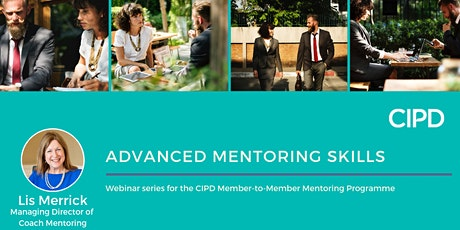 CIPD Member-to-Member Mentoring - Advanced Mentoring Skills Webinar Series tickets