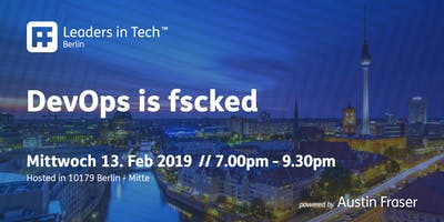 Leaders in Tech | Berlin - DevOps is fscked