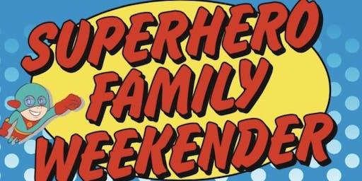 Superheroes Family Weekender 2019