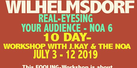 10 DAYS NOA pilot-project. Residential Workshop with Jonathan Kay in Wilhelmsdorf Tickets