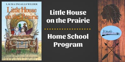 Homeschool Program:  Little House on the Prairie - Literature Based Study