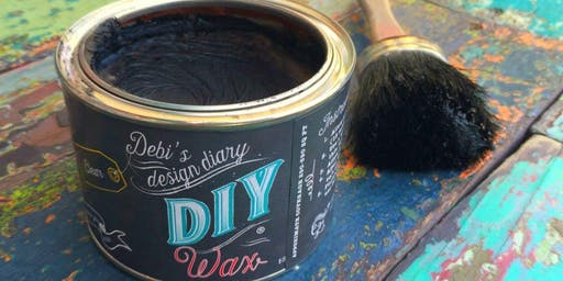 DIY PAINT WORKSHOP: TRANSFORM YOUR FURNITURE WITH DIY PAINT and Waxes