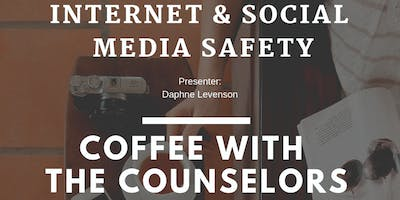 Coffee with the Counselors: Internet and Social Media Safety