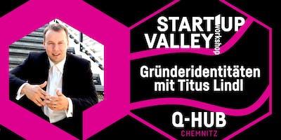 Q-HUB Start-up Valley: Gründeridentitäten mit Titus Lindl