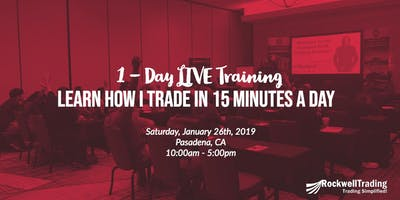 Learn How I Trade In Just 15 Minutes A Day - CA, January 26th