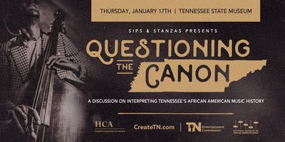 Sips & Stanzas Presents Questioning the Canon: A Discussion on Interpreting Tennessee's African American Music History
