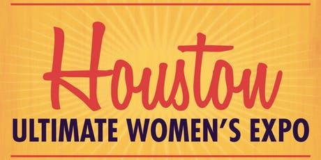 Houston Ultimate Women's Expo September 14-15, 2019 tickets