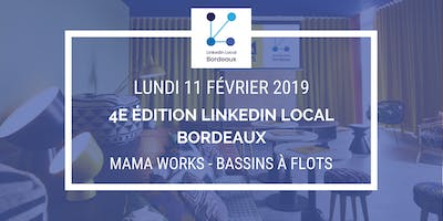 4e Edition Linkedin Local Bordeaux – Lundi 11 Février 2019 au Mama Works