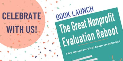 Book launch party for The Great Nonprofit Evaluation Reboot by Dr. Elena Harman