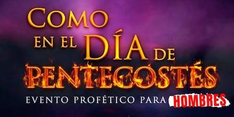 Como en el Día de Pentecostés Evento Profetico para Hombres entradas