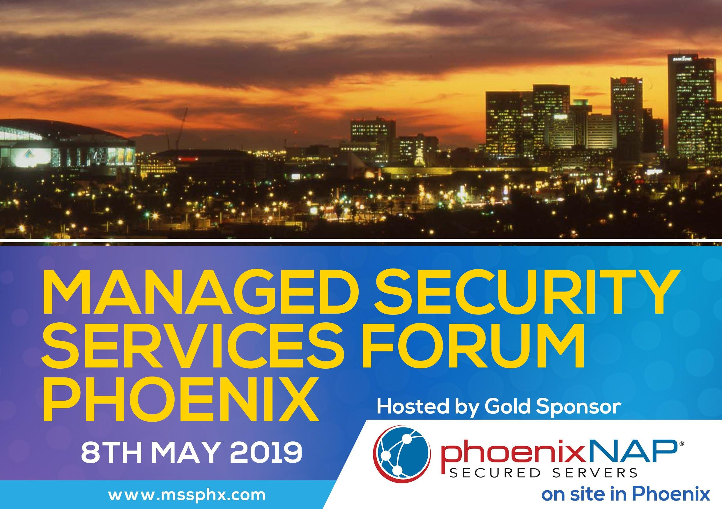 Managed Security Services Forum Phoenix (hosted by PhoenixNap)