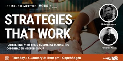 Strategies that work. SEMrush & Under2 Meetup in Copenhagen!