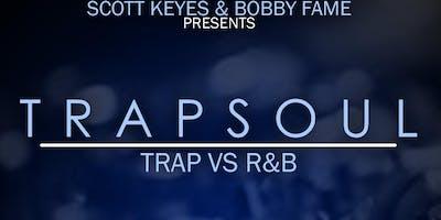TrapSoul {Trap vs. R&B} + Pacquiao vs. Broner Watch Party