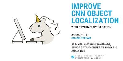 LIVESTREAM: Improve CNN Object Localization with Bayesian Optimization
