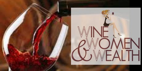 WINE, WOMEN & WEALTH! (VB) tickets