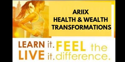 ARIIX: Health and Wealth Transformations for TODAY