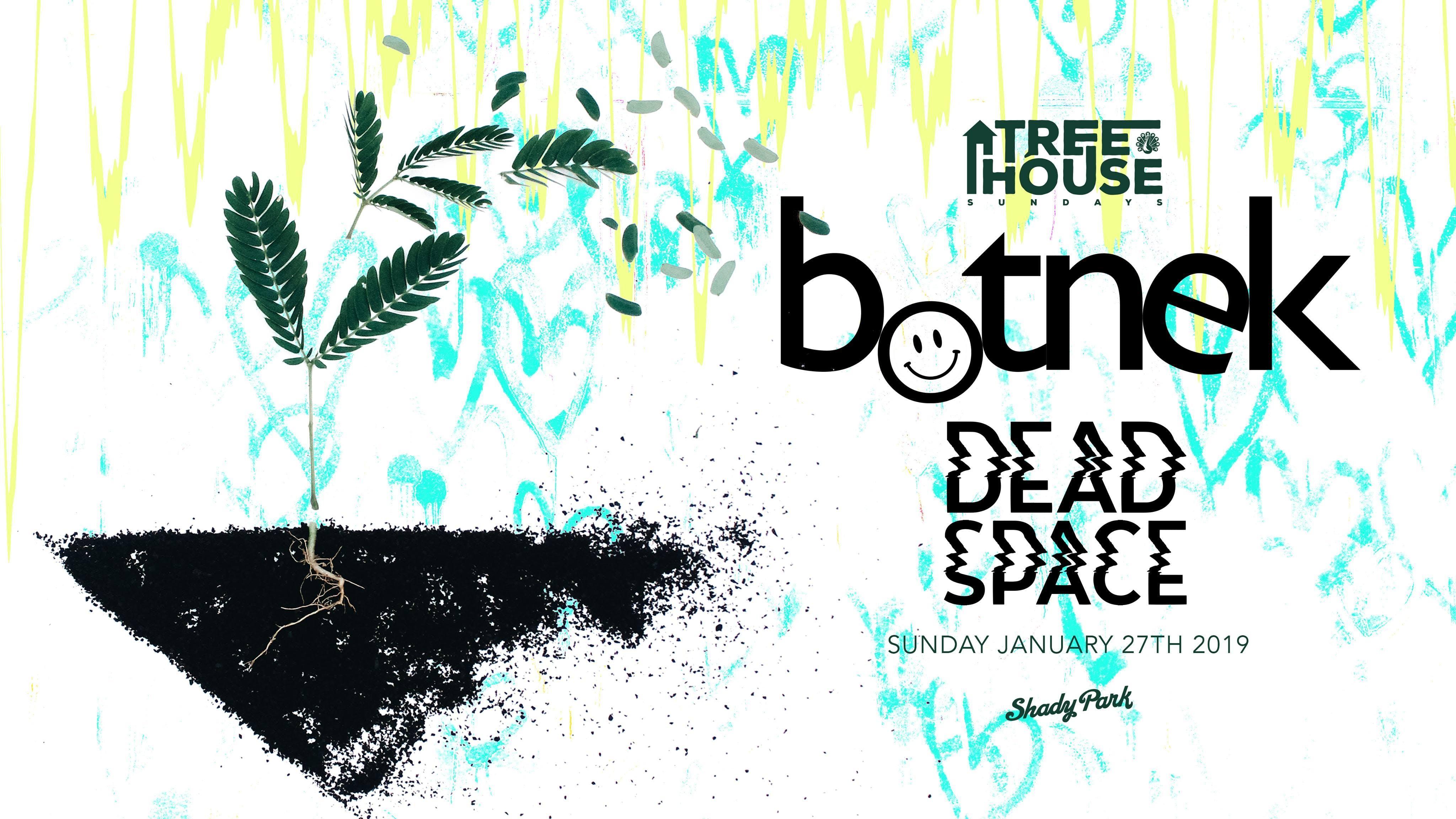 Botnek W/Dead Space at TreeHouse Sundays