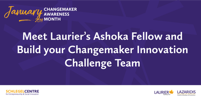 Meet Laurier's Ashoka Fellow and Build your Changemaker Innovation Challenge Team