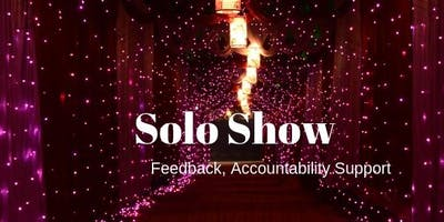 Solo Show - Feedback, Accountability Support