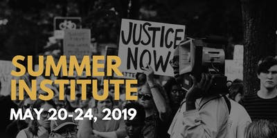 2019 Summer Institute: Policy, Politics, and Privilege: The Prophetic Response to Racist Governance