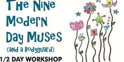 Nine Modern Day Muses (and a BodyGuard) Workshop