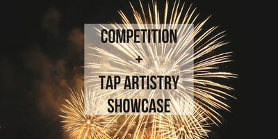 Competition + Tap Artistry Showcase