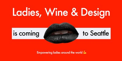 Ladies, Wine & Design Seattle Kick-Off