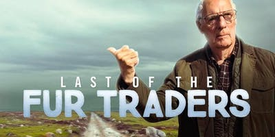 Last of the Fur Traders - Feature Documentary