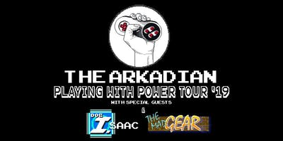 The Arkadian: Playing With Power Tour '19 at Media Rerun