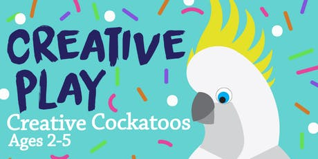 Creative Play Art for 2-5 year olds Creative Cockatoos tickets